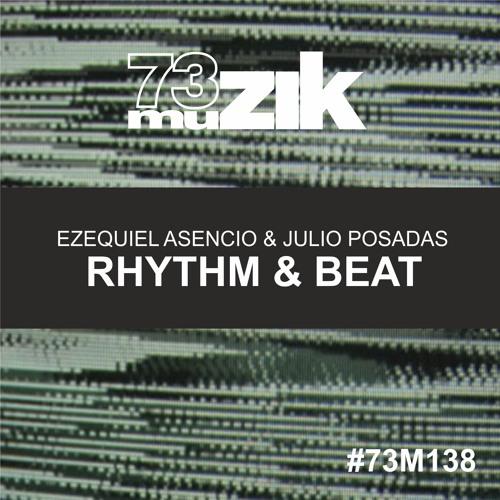 Ezequiel Asencio & Julio Posadas - Rhythm & Beat