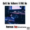 FamousTay - Get In Where I Fit In (Feat. Noah Darrius)