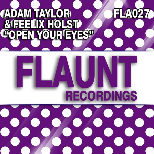 Adam Taylor & Feelix Holst - Open Your Eyes [sample]