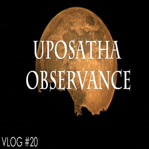 Observance Praxis (Uposatha)