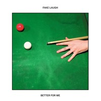 Fake Laugh - Better For Me