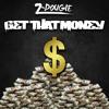 Z-Dougie - Get That Money