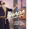 Shada - parmish verma - desi crew - new punjabi song 2018