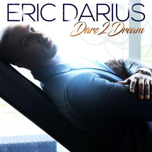 Eric Darius : Dare 2 Dream