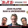 John McAfee Raw and Uncensored