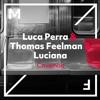 Luca Perra & Thomas Feelman & Luciana - Caveman