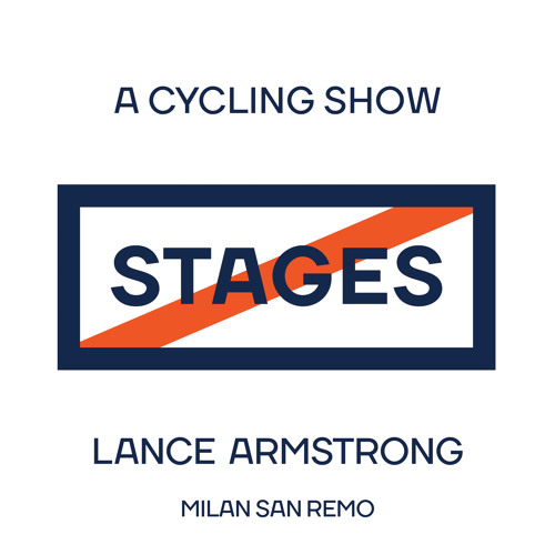 2018 Milan San Remo // Stages: A Cycling Show with Lance Armstrong