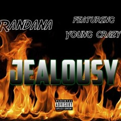 Jealousy - Randana Ft. Young Crazy (Prod By ClassicMarqB)