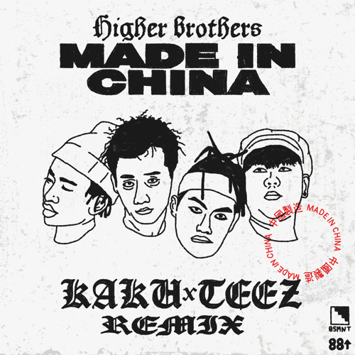 Higher Brothers - Made In China (KAKU x TEEZ Official Remix)