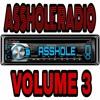 EP 118: Asshole Radio Vol. 3