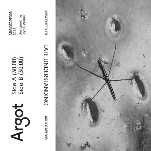 Unscented DJ - Late Understanding - ARGOTAPE005 samples