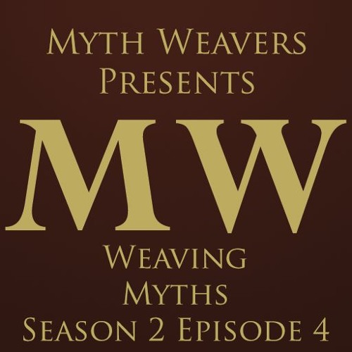 Weaving Myths Season 2 Episode 4