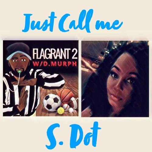 Just Call Me S. Dot
