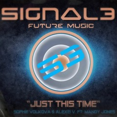 Signal3 - Future Music - Just This Time Ft Mandy Jones