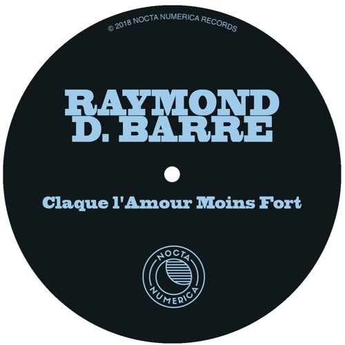 Raymond D. Barre - Claque l'Amour Moins Fort (Free Download)