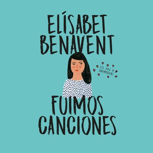 Fuimos canciones - Elísabet Benavent