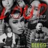 DIEGO Pres LOUD March Mix  2018