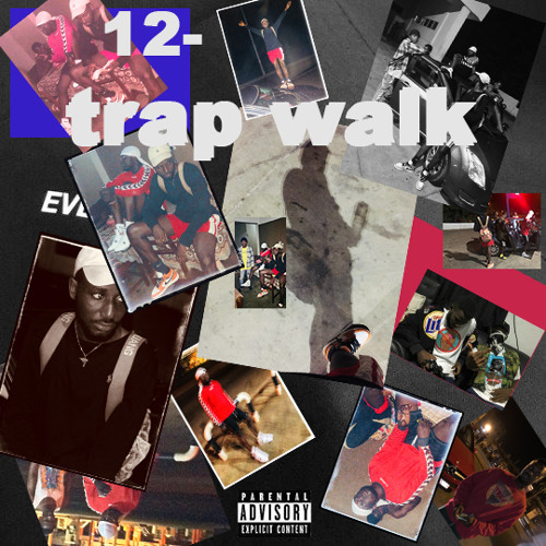 12 - Trap Walk (Prod  By Rayne)