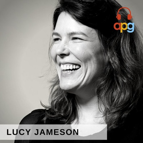 Lucy Jameson | APG Podcast | Episode 3