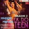 Ek Do Teen - (Baaghi 2) Tapori Style Dj Mahendra mandla.mp3