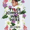 Download TYLER JOHNSON WAS HERE by Jay Coles, Read by JaQwan J. Kelly - Audiobook Excerpt Mp3