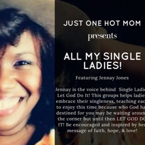 Single Ladies Let God Do It!