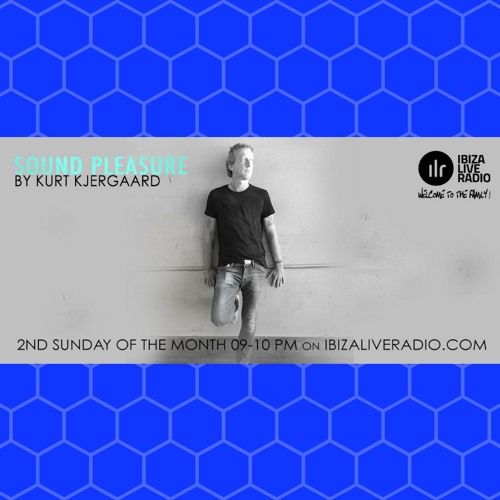 Sound Pleasure #15 Mixed by Kurt Kjergaard  Ibizaliveradio.com