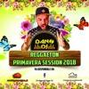 Dano Dj - Reggaeton Primavera Session 2018.mp3