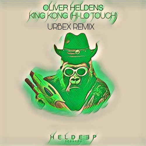 Oliver Heldens - KING KONG (HI - LO TOUCH) - URBEX REMIX