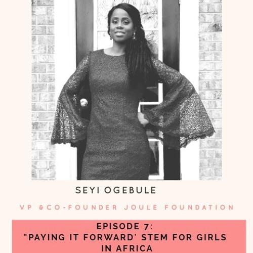 Episode 7: Seyi Ogebule, VP & Co-Founder Joule Foundation- Paying it Forward