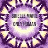 Only Human by Brielle Marie