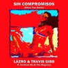 Sin Compromisos (When You Smile) - LÄZRO & Travis Gibb ft. Kriztian Sly & The Regency