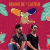 Bruno Be, Lacosh - Best Friends [Free Download]