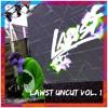 LAWST Uncut Vol. 1