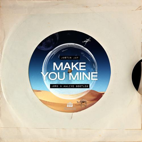 Make You Mine (JØRD & Malive Bootleg) [Só Track Boa]