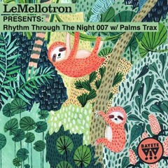 Bayetë - Rhythm Through The Night #007 w/ Palms Trax