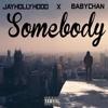 JAYHOLLYHOOD X BABY CHAN - SOMEBODY