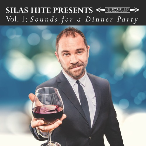 Silas Hite Presents Vol. 1: Sounds for a Dinner Party
