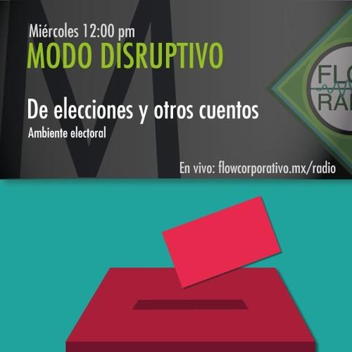 Modo Disruptivo 012 - De elecciones y otros cuentos