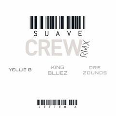 VonSuave - Crew (Remix) [feat. Yellie B, King Bluez & Dre Zounds] (Prod. by Humbeats)