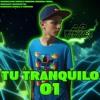 Tu Tranquilo 001- Dj Angelo