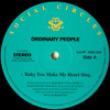 Ordinary People ‎– Baby You Make My Heart Sing