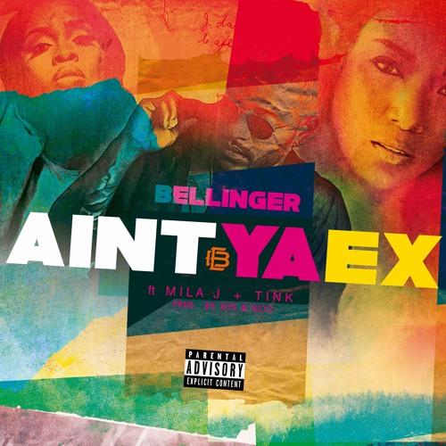Ain't Ya Ex (feat. Mila J & Tink)