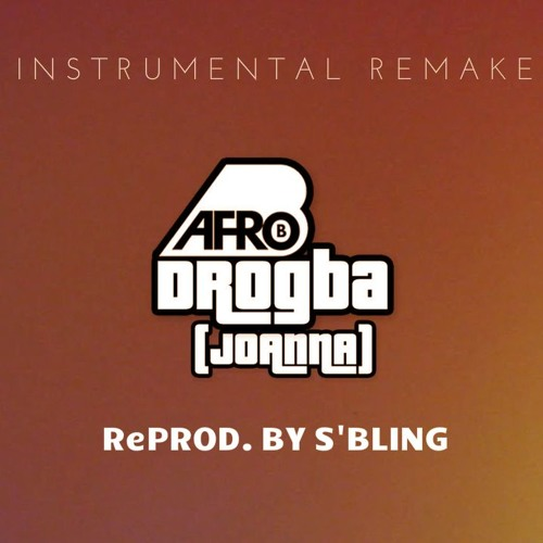 Afro B - Drogba (Joanna) [Instrumental]   ReProd  By S'Bling
