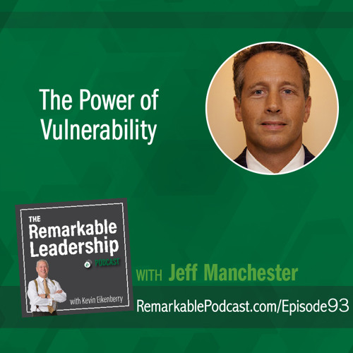 The Power of Vulnerability with Jeff Manchester