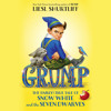 Grump: The (Fairly) True Tale of Snow White and the Seven Dwarves by Liesl Shurtliff, read by Paul Fox