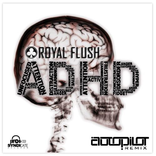 Royal Flush - ADHD | Autopilot Remix | OUT SOON |
