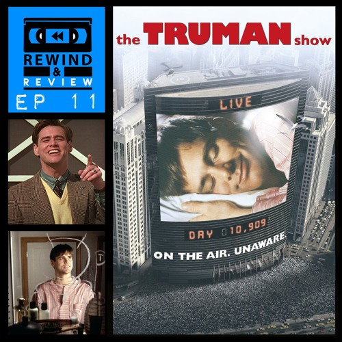 Rewind & Review Ep 11 - The Truman Show (1998)
