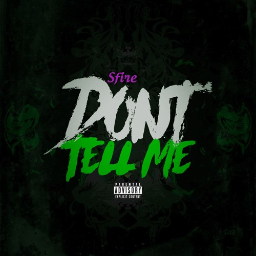 SFire - Don't Tell Me (CLICK LIKE AND REPOST!)