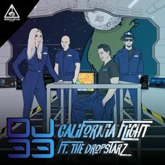 DJ 33 FT. THE DROPSTARZ - CALIFORNIA FLIGHT ( OUT 3/23/18 )